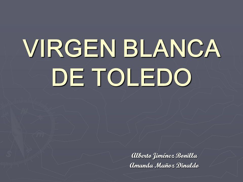 VIRGEN BLANCA DE TOLEDO