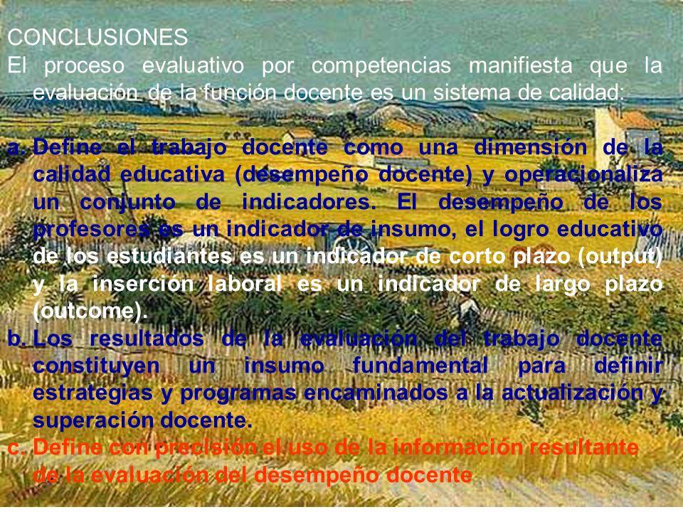 CONCLUSIONES El proceso evaluativo por competencias manifiesta que la evaluación de la función docente es un sistema de calidad: