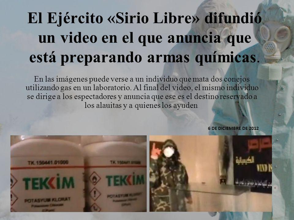 El Ejército «Sirio Libre» difundió un video en el que anuncia que está preparando armas químicas.