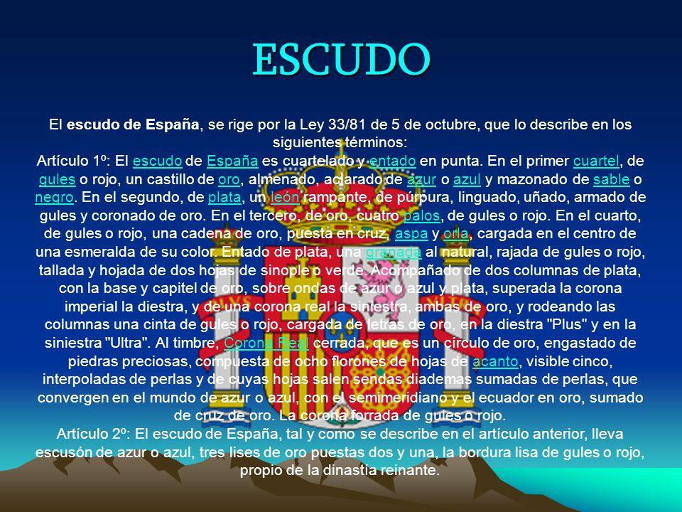 ESCUDO El escudo de España, se rige por la Ley 33/81 de 5 de octubre, que lo describe en los siguientes términos:
