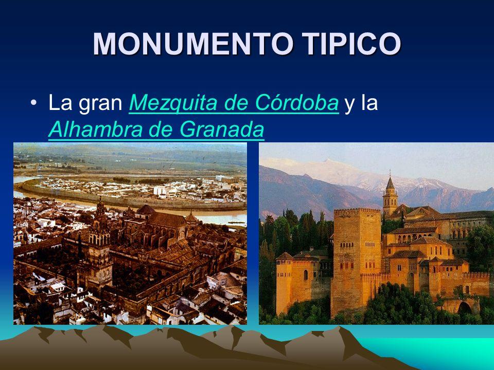 MONUMENTO TIPICO La gran Mezquita de Córdoba y la Alhambra de Granada