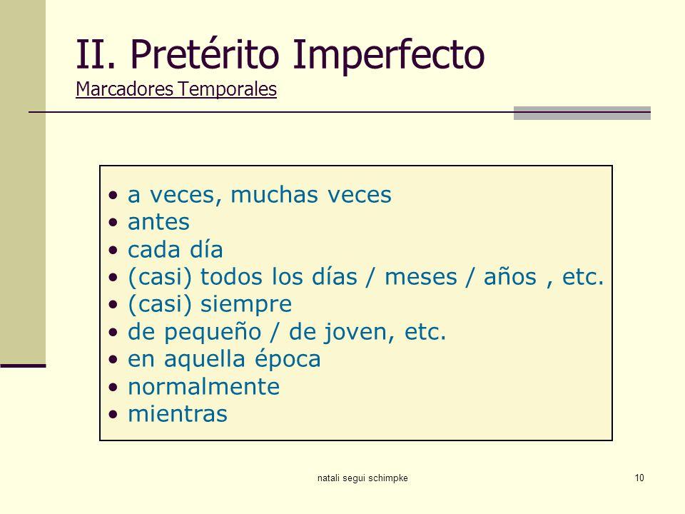 II. Pretérito Imperfecto Marcadores Temporales