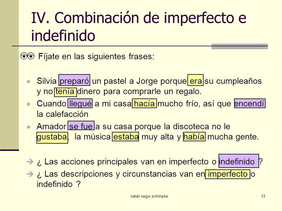 IV. Combinación de imperfecto e indefinido