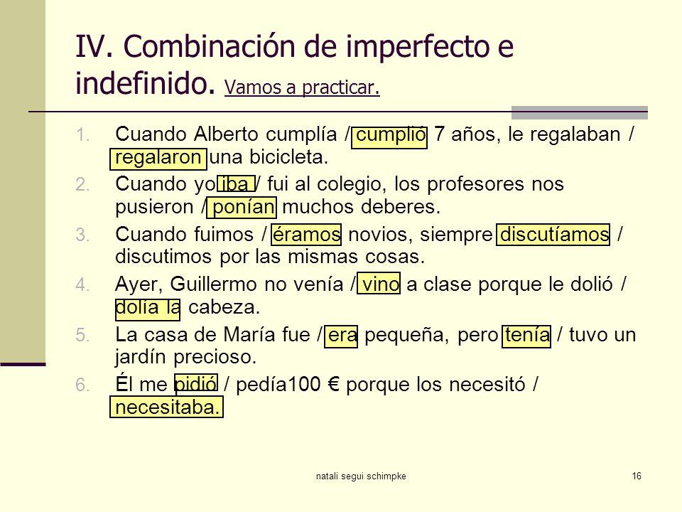 IV. Combinación de imperfecto e indefinido. Vamos a practicar.