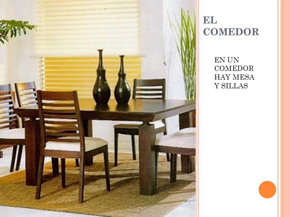 EL COMEDOR EN UN COMEDOR HAY MESA Y SILLAS