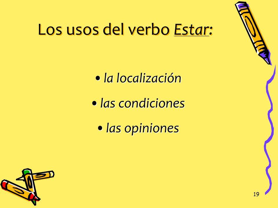 Los usos del verbo Estar:
