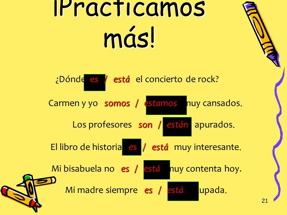 ¡Practicamos más! ¿Dónde es / está el concierto de rock