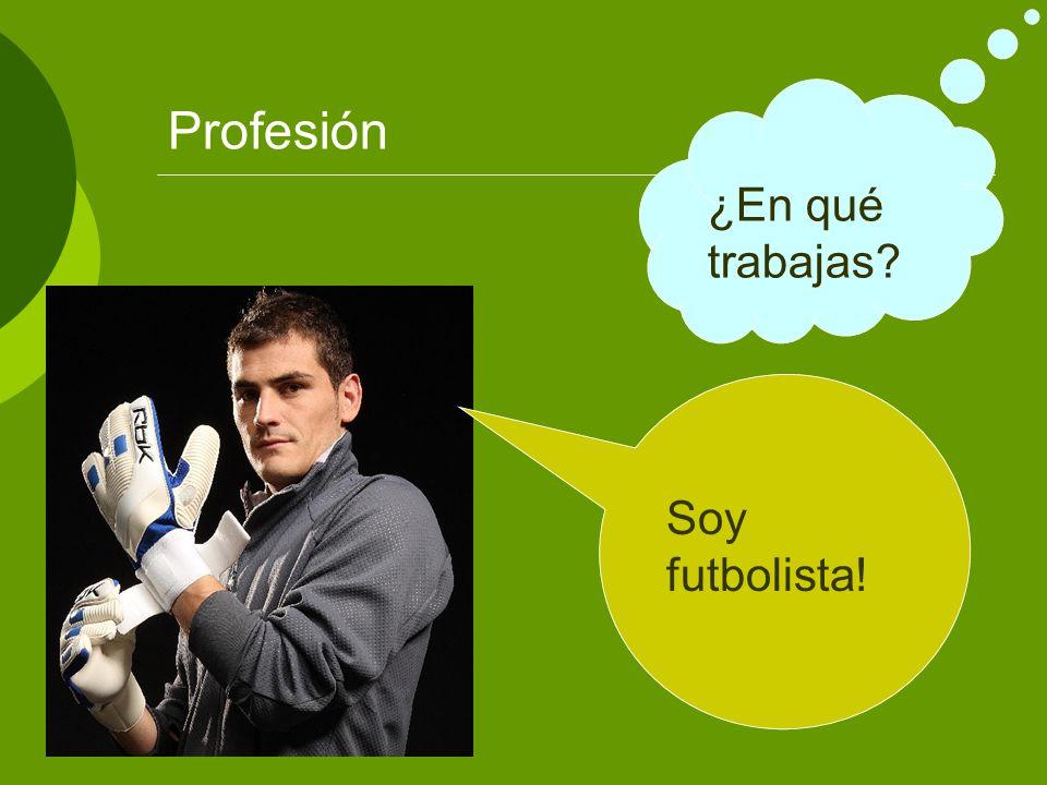 Profesión ¿En qué trabajas Soy futbolista!