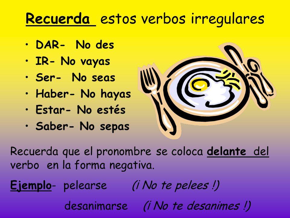 Recuerda estos verbos irregulares