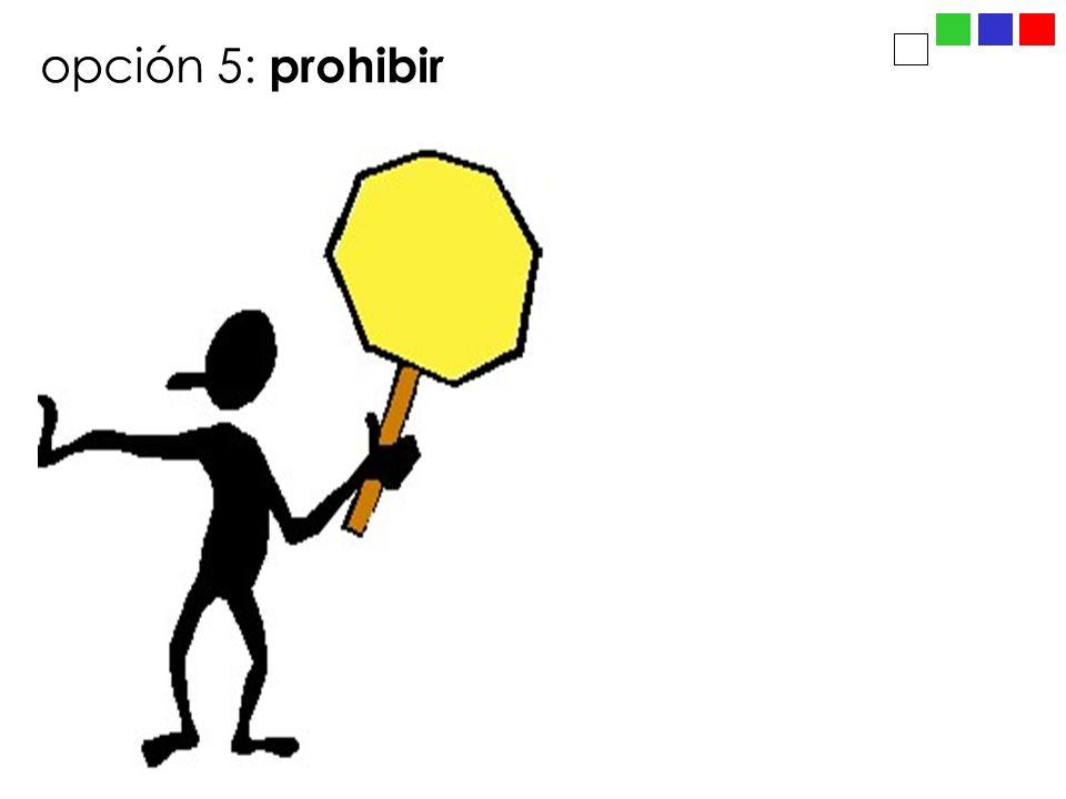 opción 5: prohibir