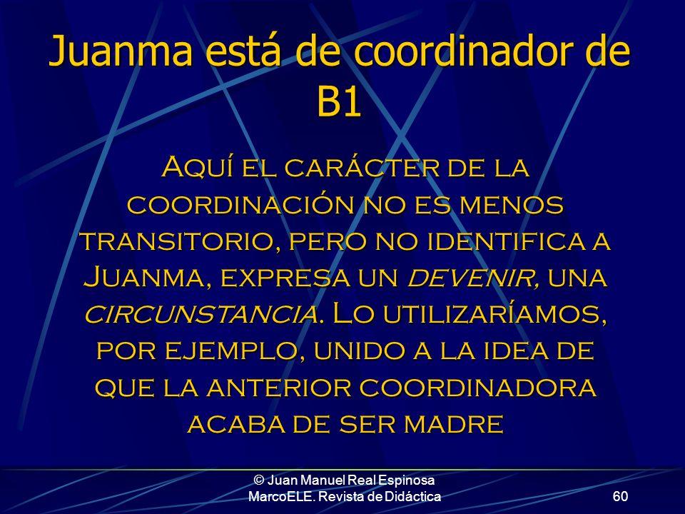 Juanma está de coordinador de B1