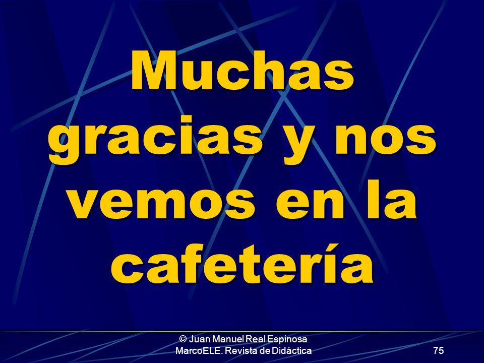 Muchas gracias y nos vemos en la cafetería