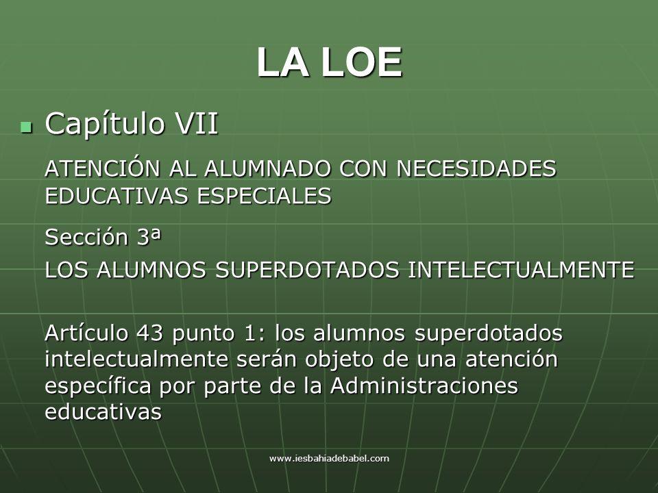 LA LOE Capítulo VII. ATENCIÓN AL ALUMNADO CON NECESIDADES EDUCATIVAS ESPECIALES. Sección 3ª. LOS ALUMNOS SUPERDOTADOS INTELECTUALMENTE.
