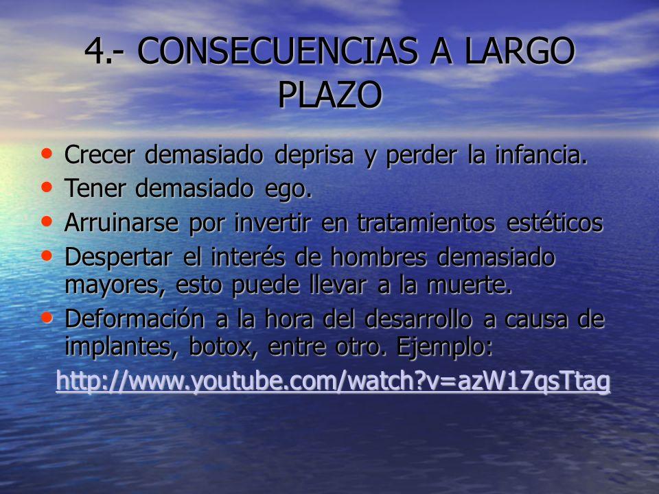 4.- CONSECUENCIAS A LARGO PLAZO