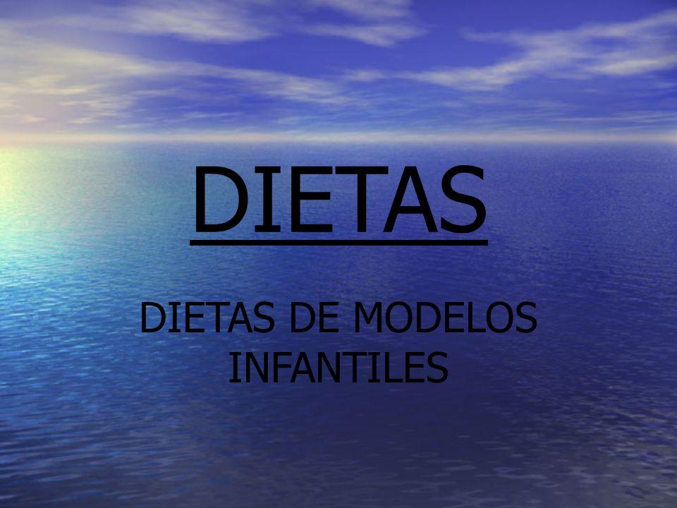 DIETAS DE MODELOS INFANTILES