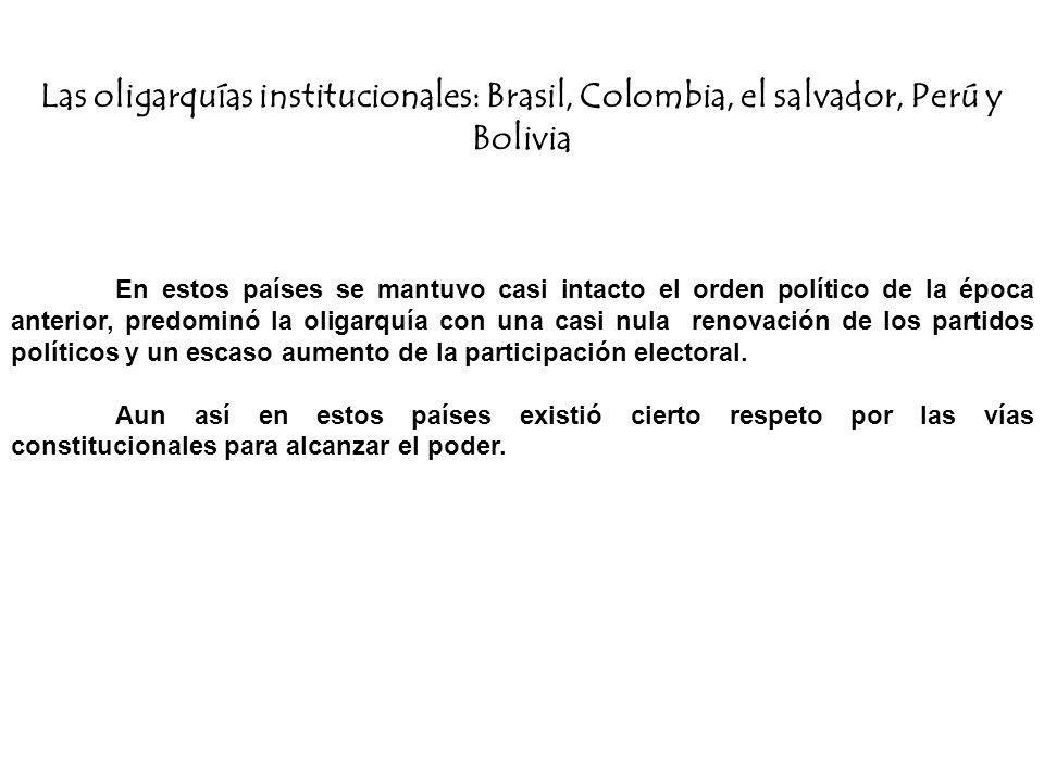 Las oligarquías institucionales: Brasil, Colombia, el salvador, Perú y Bolivia