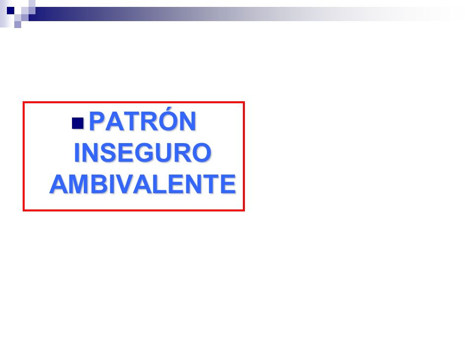 PATRÓN INSEGURO AMBIVALENTE