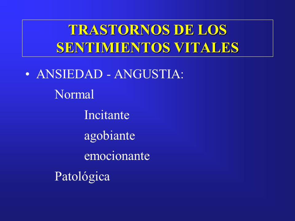 TRASTORNOS DE LOS SENTIMIENTOS VITALES