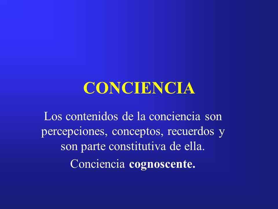Conciencia cognoscente.