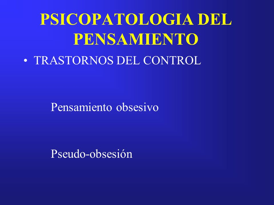 PSICOPATOLOGIA DEL PENSAMIENTO