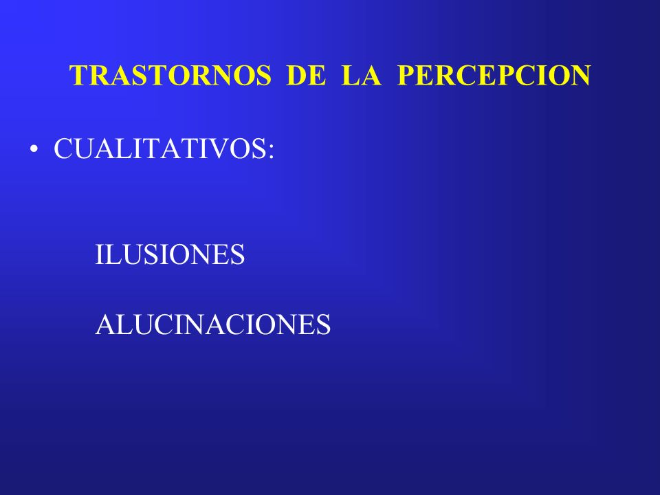 TRASTORNOS DE LA PERCEPCION
