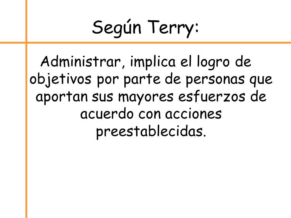 Según Terry: