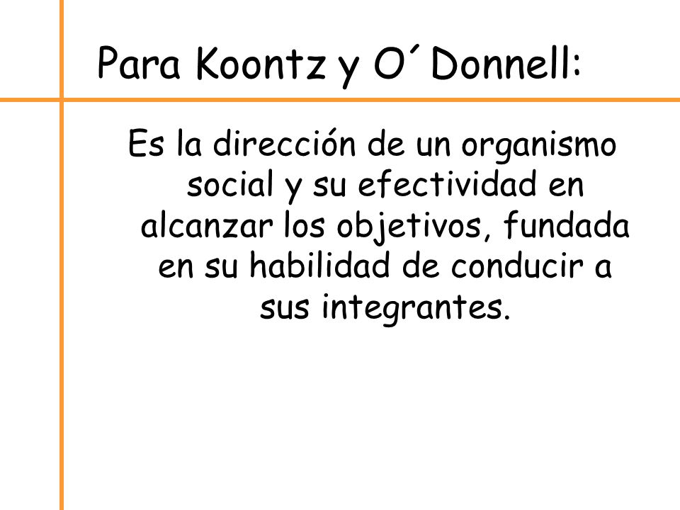 Para Koontz y O´Donnell: