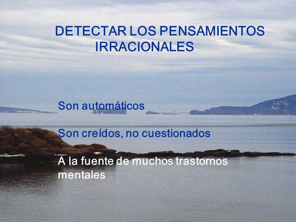 DETECTAR LOS PENSAMIENTOS IRRACIONALES