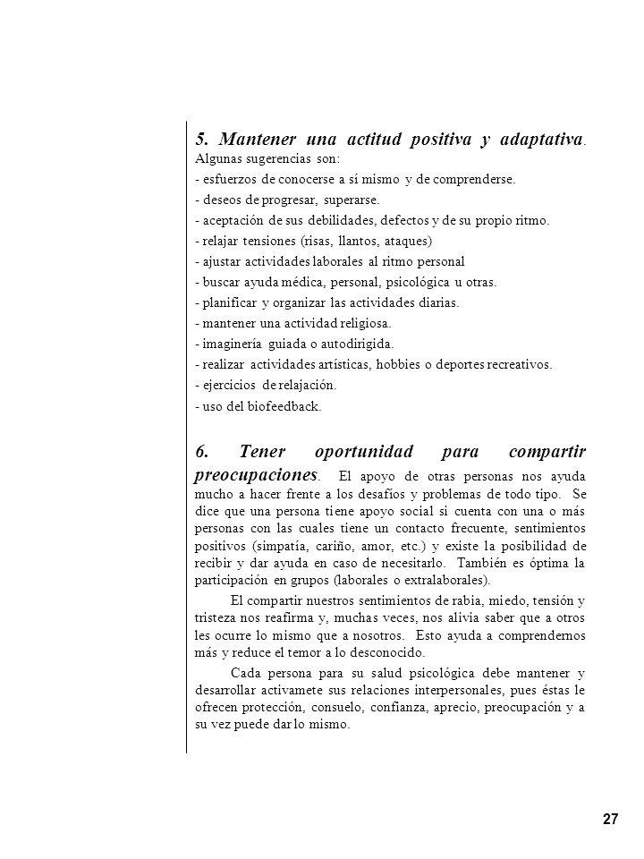 5. Mantener una actitud positiva y adaptativa. Algunas sugerencias son: