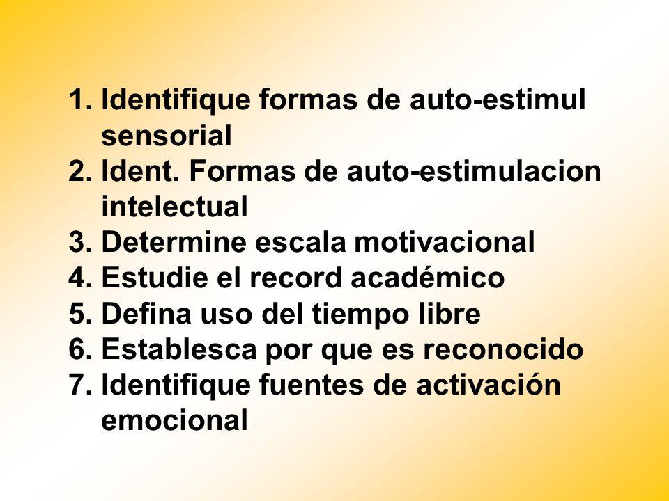 1. Identifique formas de auto-estimul sensorial 2. Ident