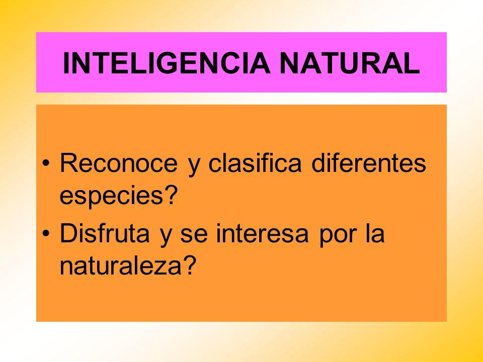 INTELIGENCIA NATURAL Reconoce y clasifica diferentes especies