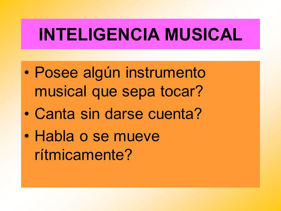 INTELIGENCIA MUSICAL Posee algún instrumento musical que sepa tocar