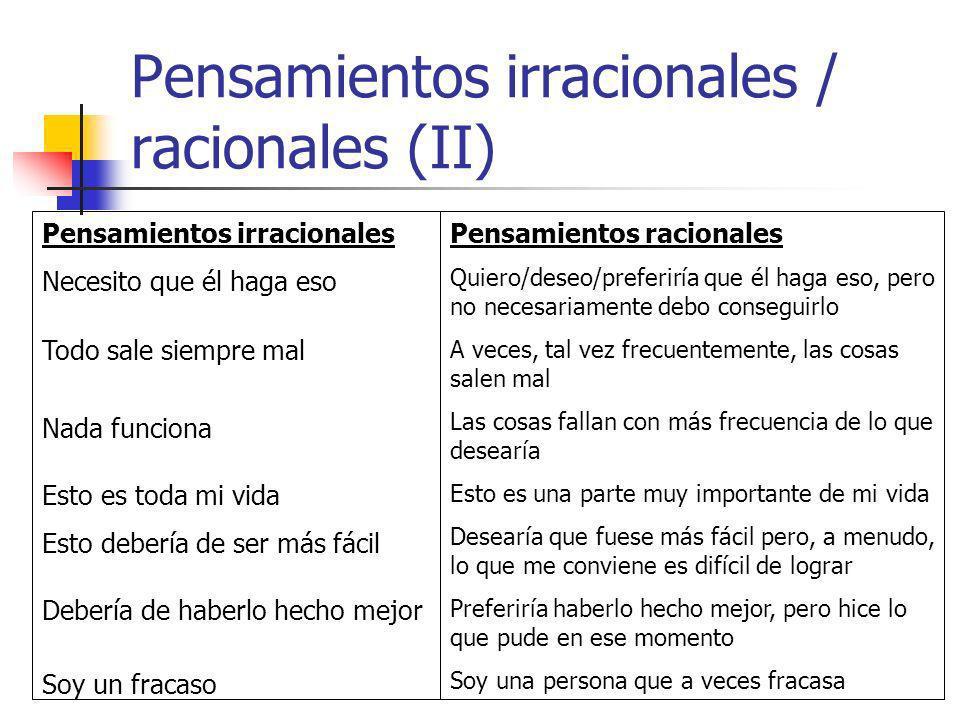 Pensamientos irracionales / racionales (II)