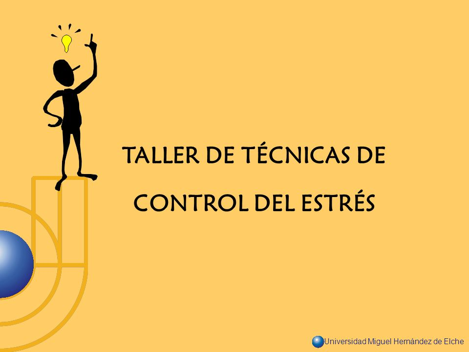 TALLER DE TÉCNICAS DE CONTROL DEL ESTRÉS