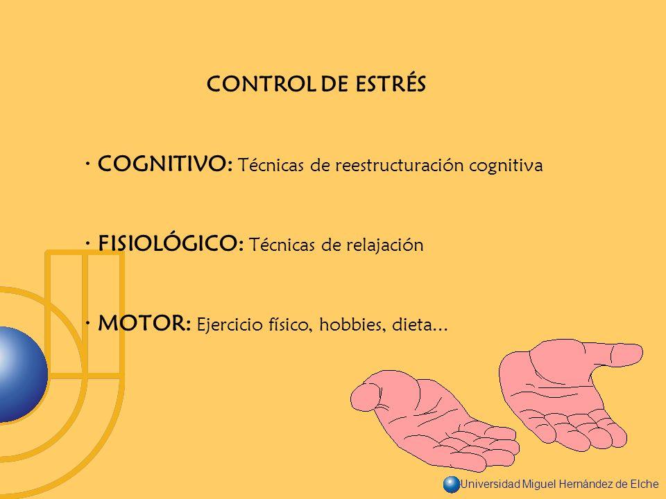 CONTROL DE ESTRÉS · COGNITIVO: Técnicas de reestructuración cognitiva. · FISIOLÓGICO: Técnicas de relajación.