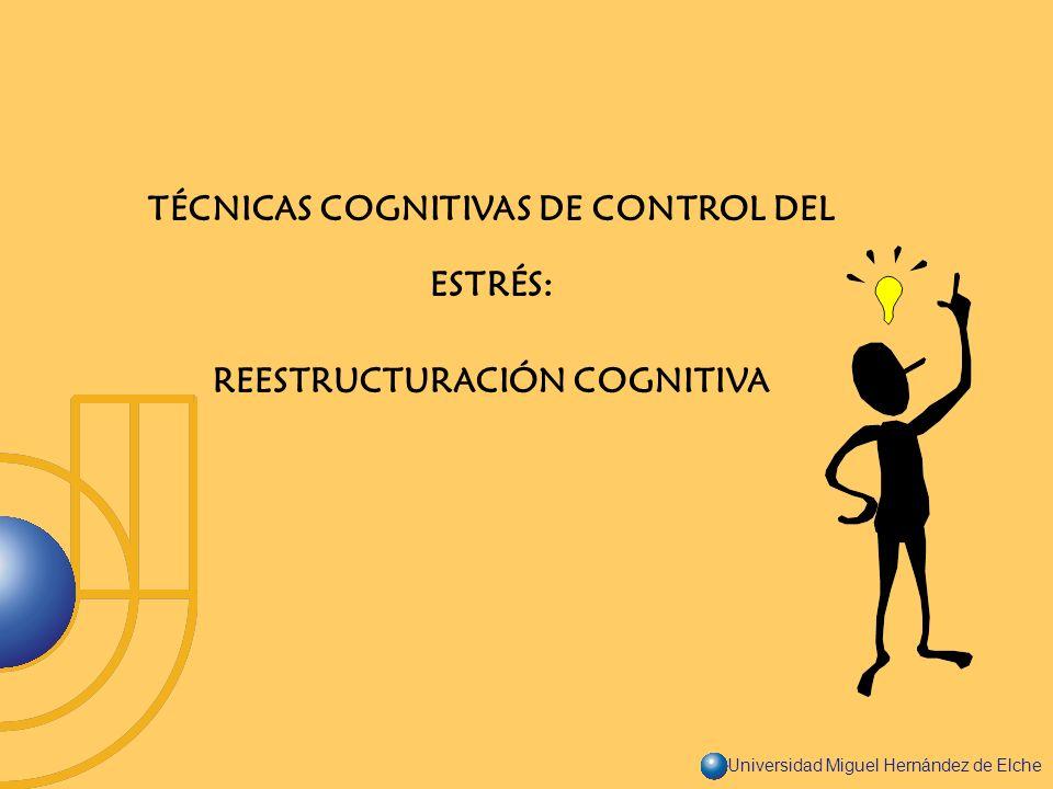 TÉCNICAS COGNITIVAS DE CONTROL DEL ESTRÉS: REESTRUCTURACIÓN COGNITIVA