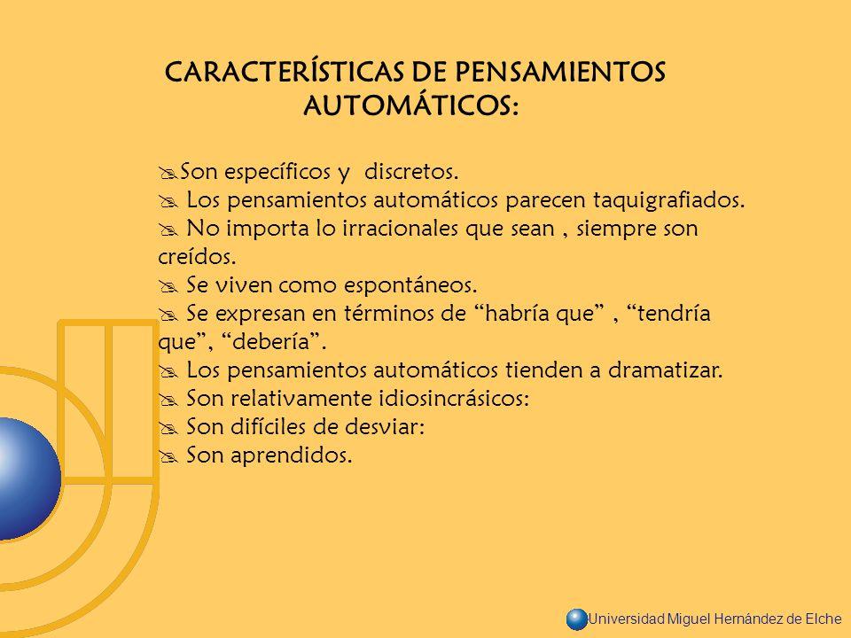 CARACTERÍSTICAS DE PENSAMIENTOS AUTOMÁTICOS: