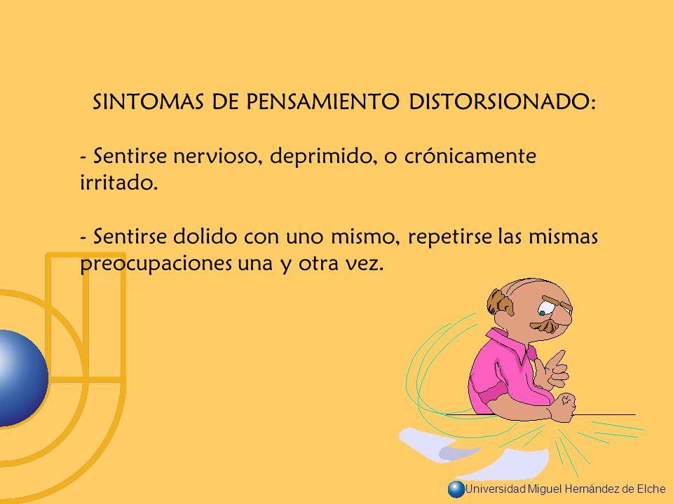SINTOMAS DE PENSAMIENTO DISTORSIONADO: