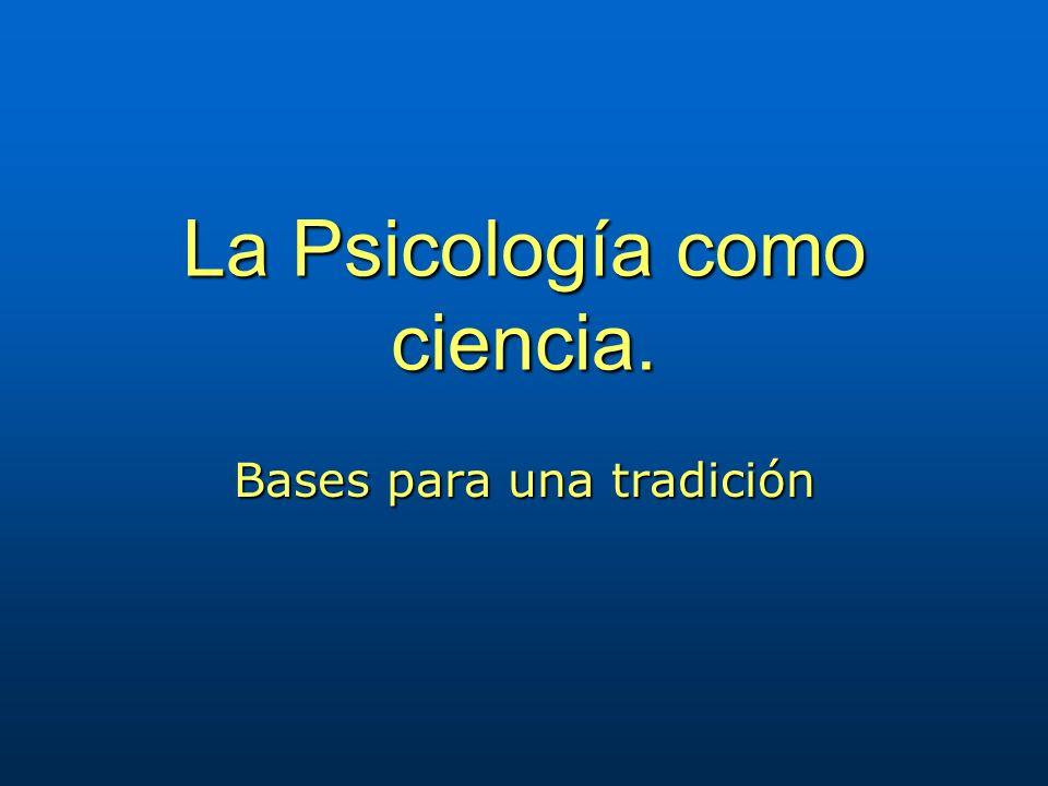 La Psicología como ciencia.