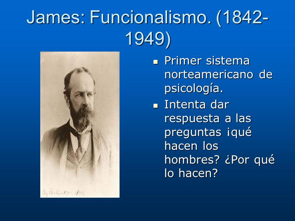 James: Funcionalismo. (1842-1949)