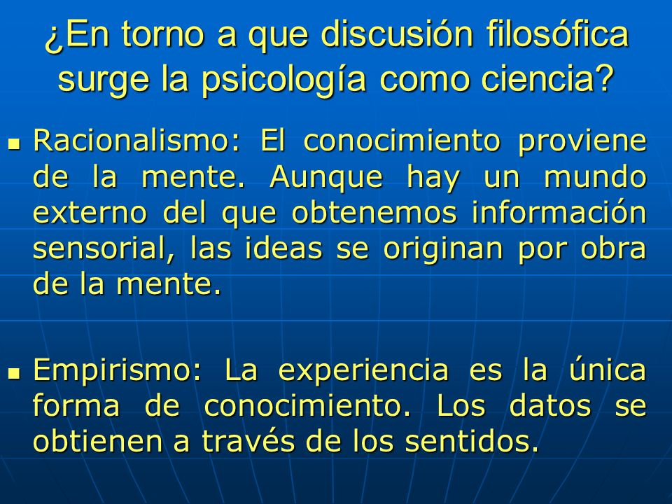 ¿En torno a que discusión filosófica surge la psicología como ciencia