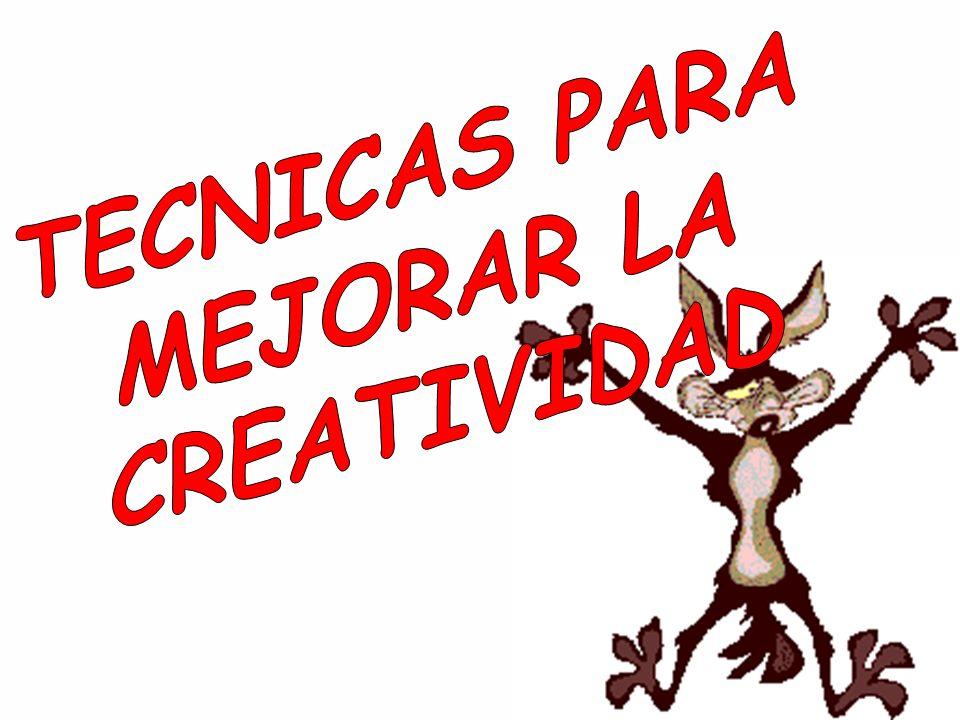 TECNICAS PARA MEJORAR LA CREATIVIDAD