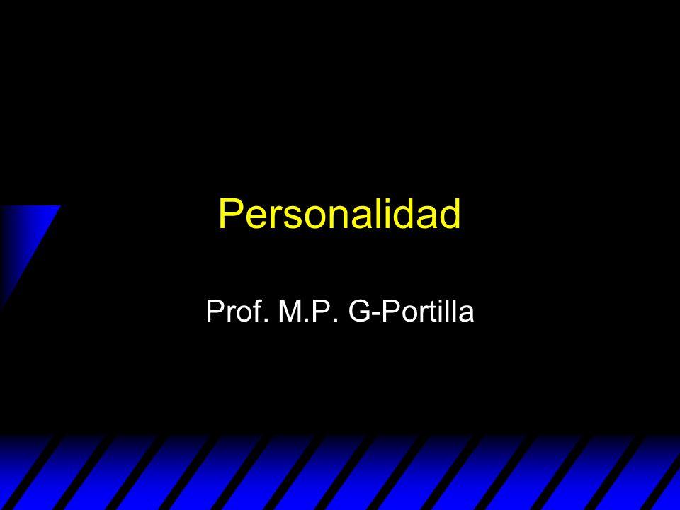 Personalidad Prof. M.P. G-Portilla