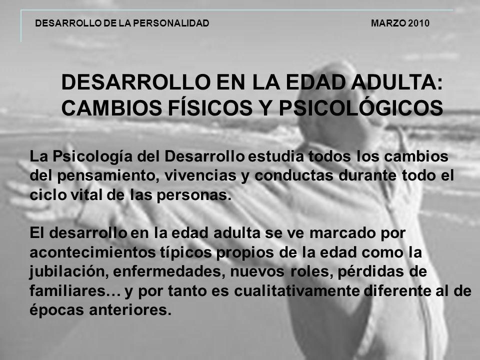 DESARROLLO EN LA EDAD ADULTA: CAMBIOS FÍSICOS Y PSICOLÓGICOS