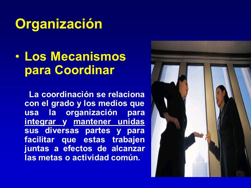 Organización Los Mecanismos para Coordinar