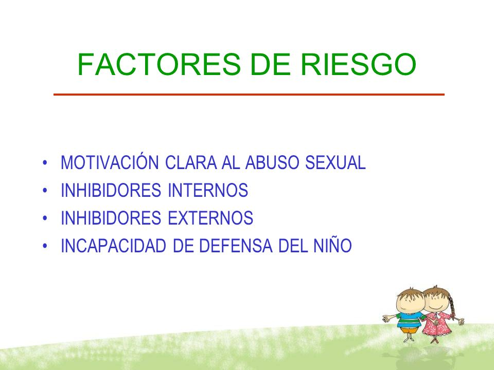 FACTORES DE RIESGO MOTIVACIÓN CLARA AL ABUSO SEXUAL