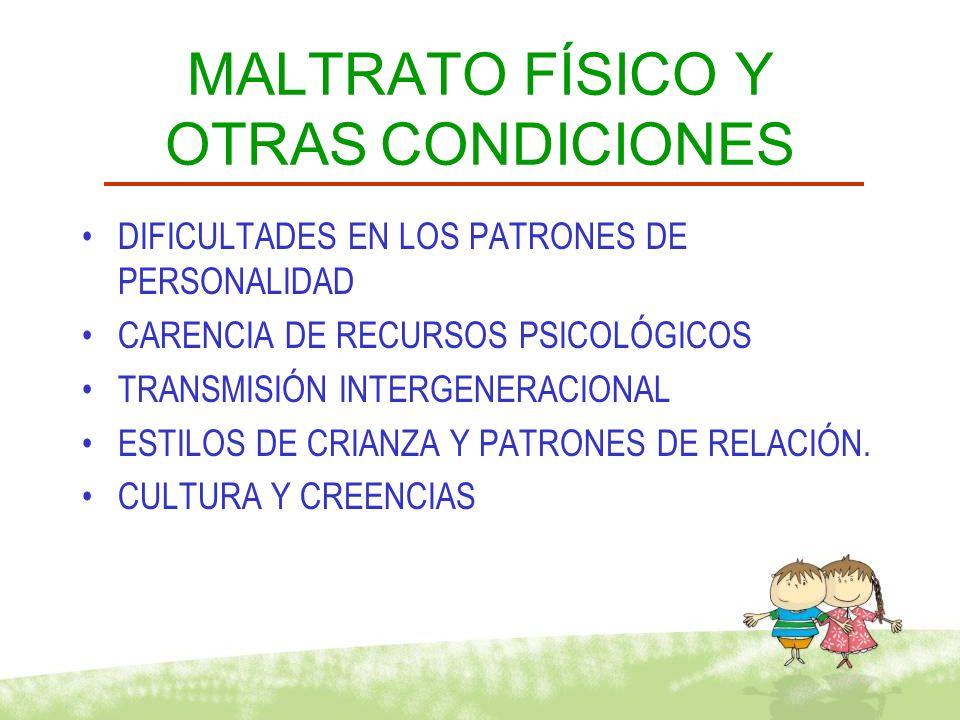 MALTRATO FÍSICO Y OTRAS CONDICIONES