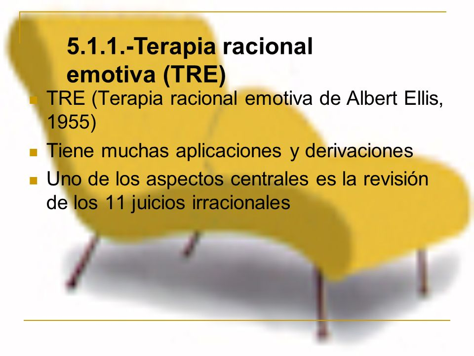 5.1.1.-Terapia racional emotiva (TRE)