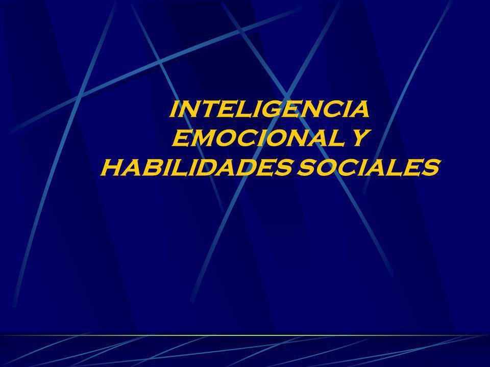 INTELIGENCIA EMOCIONAL Y HABILIDADES SOCIALES