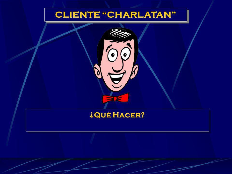 CLIENTE CHARLATAN ¿Qué Hacer